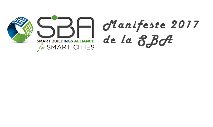 [FR] Discover the Smart Building Alliance (SBA) manifesto 2017 on intelligent buildings
